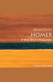 Homer: A Very Short Introduction, Barbara Graziosi