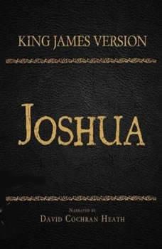 The Holy Bible in Audio - King James Version: Joshua, David Cochran Heath