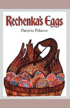 Rechenka's Eggs, Patricia Polacco