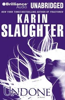 Undone, Karin Slaughter