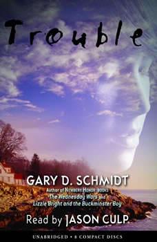Trouble, Gary D. Schmidt