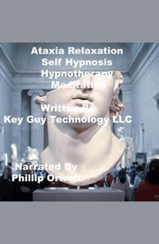 Ataxia Self Hypnosis Hypnotherapy Meditation, Key Guy Technology LLC