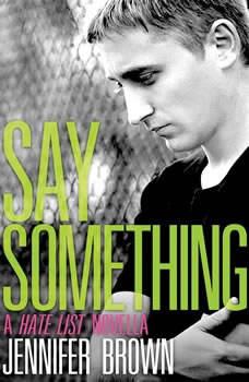 Say Something: A Hate List Novella, Jennifer Brown