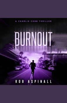 Burnout: Vigilante Justice Action Thriller, Rob Aspinall