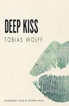 Deep Kiss, Tobias Wolff