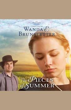 The Pieces of Summer, Wanda E Brunstetter