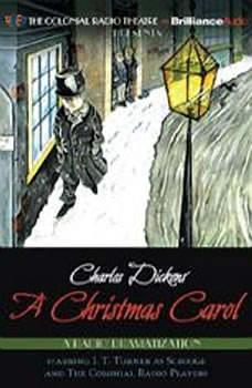 Charles Dickens' A Christmas Carol: A Radio Dramatization, Charles Dickens