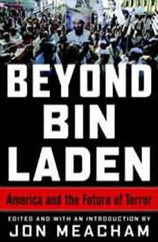 Beyond Bin Laden: America and the Future of Terror, Jon Meacham