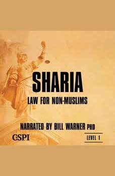 Sharia Law for Non-Muslims, Bill Warner, PhD