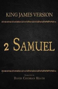 The Holy Bible in Audio - King James Version: 2 Samuel, David Cochran Heath