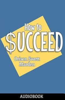 How to Succeed, Orison Swett Marden