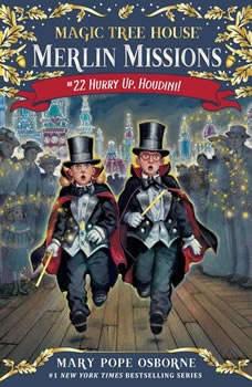 Magic Tree House #50: Hurry Up, Houdini!, Mary Pope Osborne