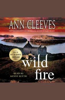 Wild Fire: A Shetland Island Mystery, Ann Cleeves