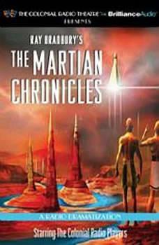 The Martian Chronicles: A Radio Dramatization, Ray Bradbury