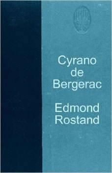 Cyrano de Bergerac:  , by Edmond Rostand