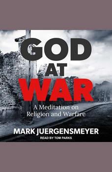God at War: A Meditation on Religion and Warfare, Mark Juergensmeyer