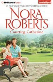 Courting Catherine, Nora Roberts