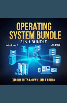 Operating System Bundle: 2 in 1 Bundle, Windows 7, Android, Charlie Jeffs and William J. Erlick