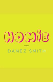 Homie: Poems, Danez Smith