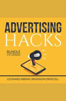Advertising Hacks Bundle: 2 in 1 Bundle, The Website Advertising and The Advertising Concept, Leonard Abram
