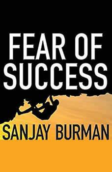 Fear of Success, Sanjay Burman