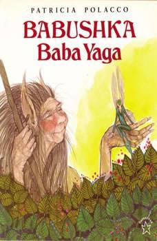 Babushka Baba Yaga, Patricia Polacco