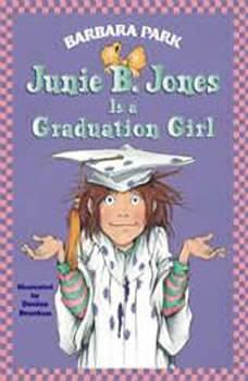 Junie B. Jones Is a Graduation Girl: Junie B. Jones #17, Barbara Park