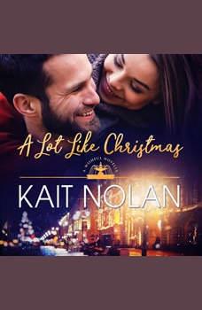 A Lot Like Christmas: A Small Town Southern Romance, Kait Nolan