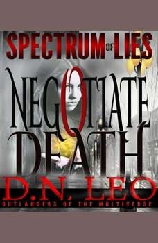 Negotiate Death - White Curse - Spectrum of Lies - Book 1, D.N. Leo