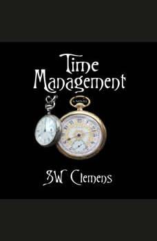 Time Management: a novel, S.W. Clemens