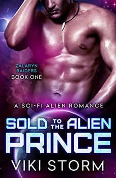 Sold to the Alien Prince: A Sci-Fi Alien Romance, Viki Storm