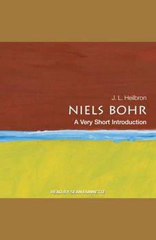Niels Bohr: A Very Short Introduction, J.L. Heilbron