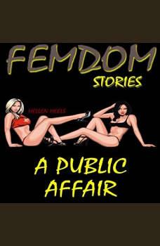 Femdom Stories: A Public Affair, Hellen Heels
