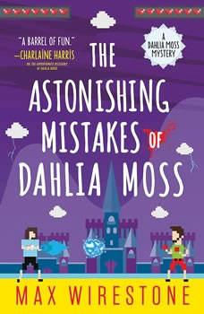 The Astonishing Mistakes of Dahlia Moss, Max Wirestone