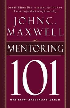 Mentoring 101, John C. Maxwell
