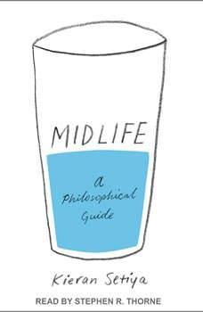 Midlife: A Philosophical Guide, Kieran Setiya