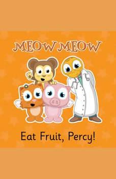 Eat Fruit, Percy!: Health is Happiness, Eddie Broom