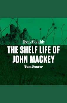 The Shelf Life of John Mackey, Tom Foster