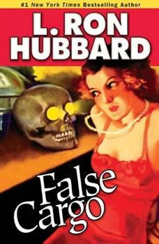 False Cargo, L. Ron Hubbard