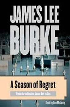 A Season of Regret, James Lee Burke