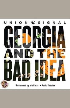 Georgia and the Bad Idea, Doug Bost; Jeff Ward