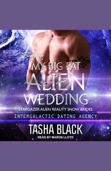 My Big Fat Alien Wedding, Tasha Black