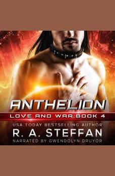 Anthelion: Love and War, Book 4, R. A. Steffan