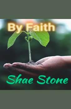 By Faith, Shae Stone