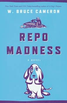 Repo Madness, W. Bruce Cameron