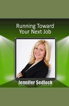 Running Toward Your Next Job, Jennifer Sedlock