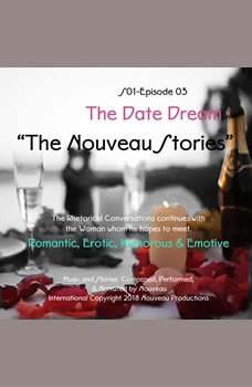 The Nouveau Stories (Series One-Episode -03) The Date Dream, Nouveau