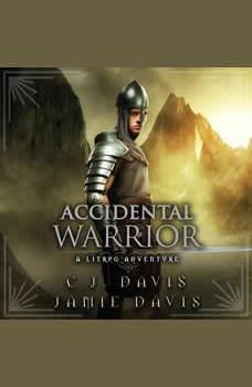 Accidental Warrior - Accidental Traveler Book 2: Book Two in the LitRPG Accidental Traveler Adventure, Jamie Davis