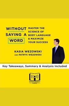 Without Saying a Word by Kasia Wezowski & Patryk Wezowski: Key Takeaways, Summary & Analysis Included, Improvement Audio