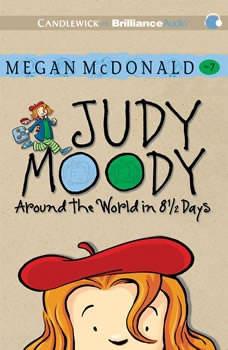 Judy Moody: Around the World in 8 1/2 Days (Book #7), Megan McDonald